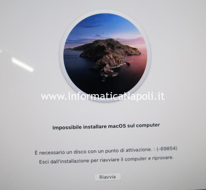 Impossibile installare macOS sul computer. E' necessario un disco con un punto di attivazione. : (-69854). Esci dall'installazione per riavviare il computer e riprovare. catalina